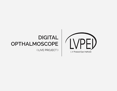 Digital Ophthalmoscope - L.V.P.E.I. (Live Project)
