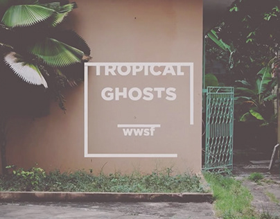 Tropical Ghosts