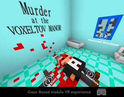 Voxeltov Manor- Mobile VR murder mystery game design