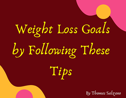 Thomas - Weight Loss Goals by Following These Tips
