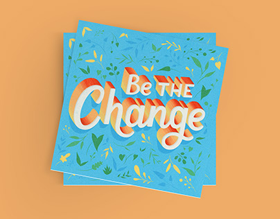 Be The Change — Lettering