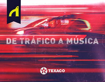 De tráfico a música - Texaco
