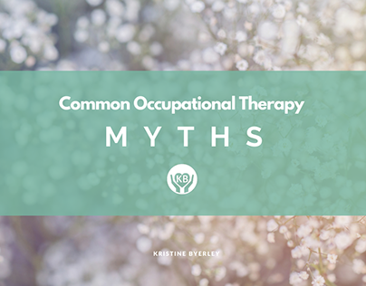 Common Occupational Therapy Myths | Kristine Byerley