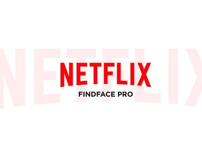 NETFLIX - Findface Pro