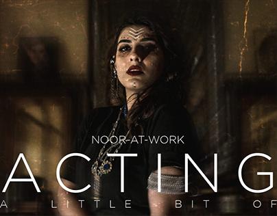 Acting | Noor-at-Work