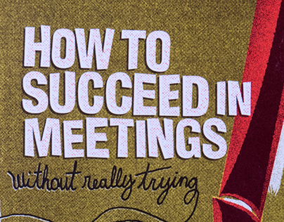 How to Succeed in Meetings Without Really Trying