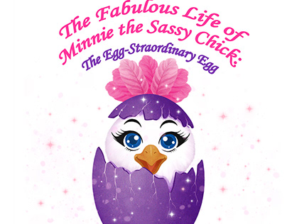 The Fabulous Life of Minnie the Sassy Chick Book 1