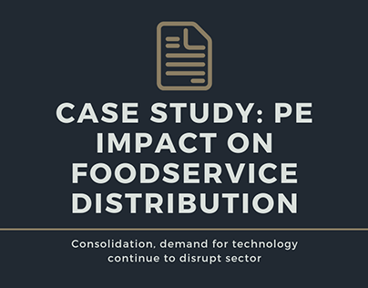 Case Study: PE Impact on Foodservice Distribution