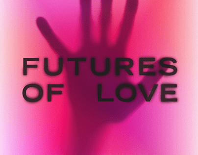 Futures of Love / Exhibition