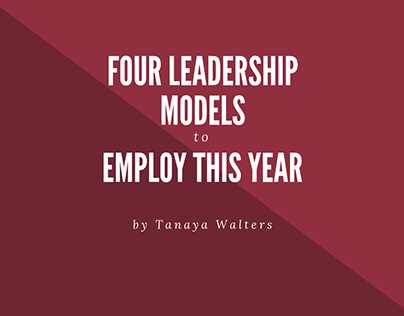 Tanaya Walters | Leadership Models to Employ this Year