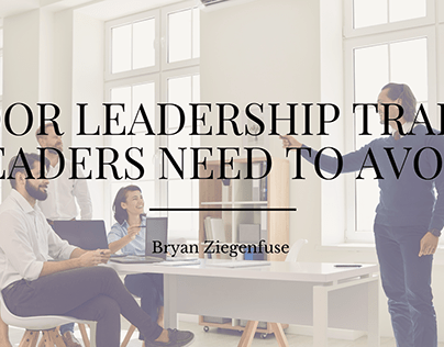 Poor Leadership Traits Leaders Need to Avoid