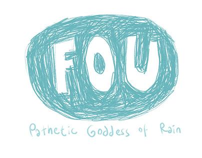 Fou, Pathetic Goddess of Rain