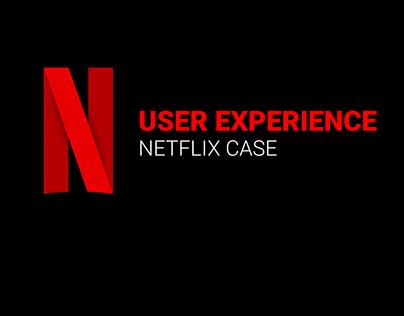 UX/UI DESIGN - NETFLIX Case