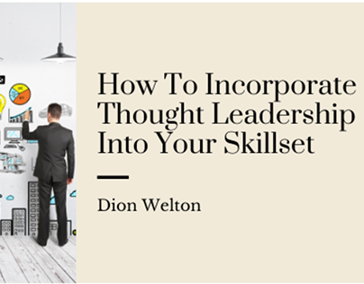 Incorporate Thought Leadership Into Your Skillset
