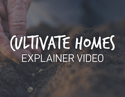 Cultivate Homes Explainer Video