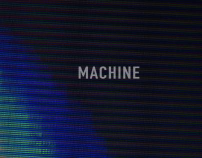 MACHINE - VISUALS [2015]