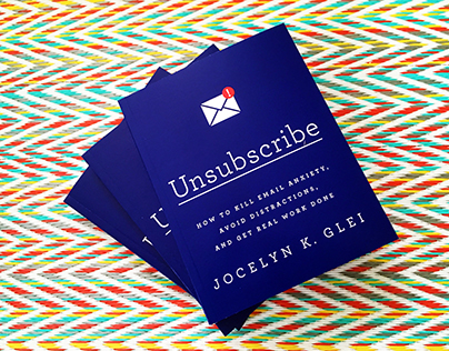 Unsubscribe: A Modern Guide to Killing Email Overload