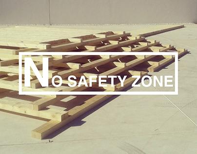 No Safety Zone