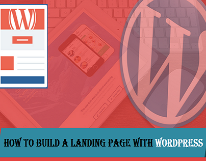 How To Build A Landing Page With WordPress