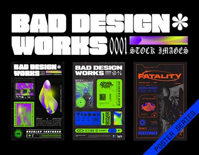 Bad Design Works/Poster Series