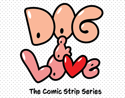 Dog & Love: The Comic Strip Series