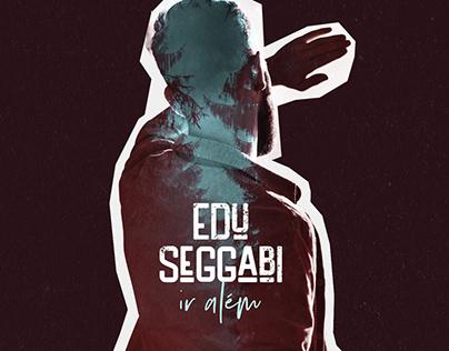 Ir Além - Single Edu Seggabi