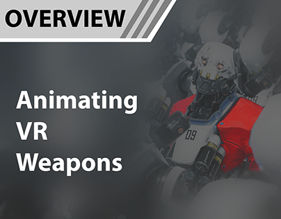 Animating VR Weapons