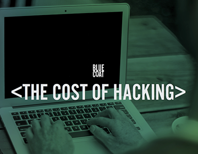 Bluecoat - The Cost of Hacking