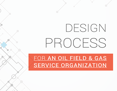 DESIGN PROCESS   OIL FIELD AND GAS SERVICE SECTOR