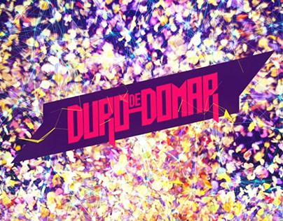 DURO DE DOMAR / Art, Direction, Animation