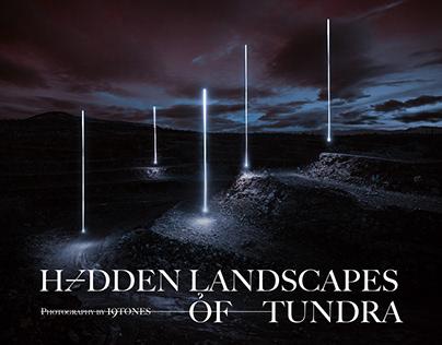 HIDDEN LANDSCAPES OF TUNDRA
