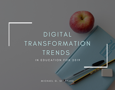 Digital Transformation Trends in Education for 2019