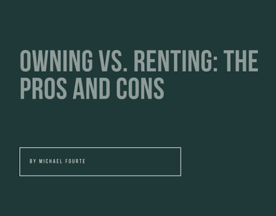 Michael Fourte | Owning vs. Renting: Pros and Cons