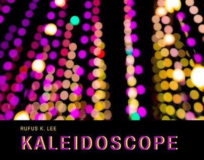 Kaleidoscope by Rufus K. Lee