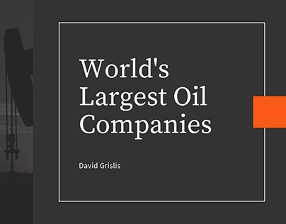 David Grislis | World's Largest Oil Companies