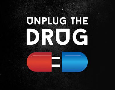 Unplug The Drug On Behance