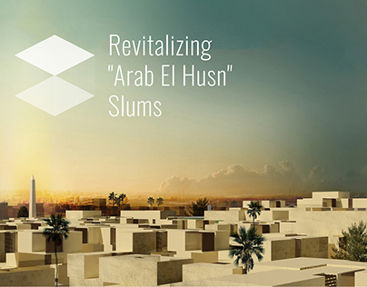 [Competition Entry] Revitalizing Arab El Husn Slums.