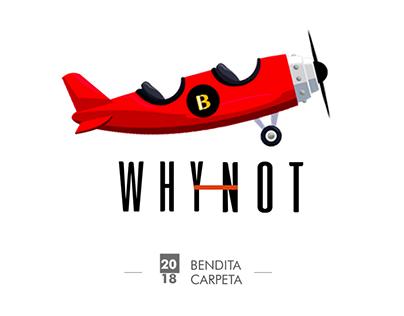 WHY NOT - Bendita Carpeta