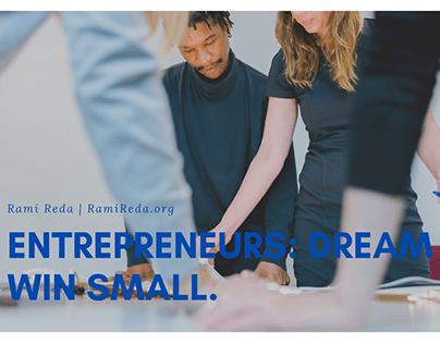 Entrepreneurs: Dream Big. Win Small. (Video)