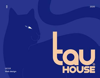 Tau House