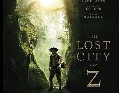 """MOVIE: """"THE LOST CITY OF Z"""""""