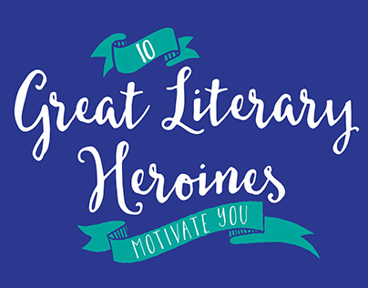 10 Great Literary Heroine Quotes