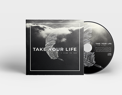 TAKE YOUR LIFE - I SING TO YOU