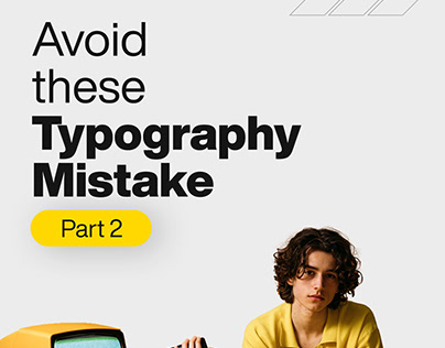 Avoid these Typography Mistakes (Part-2)
