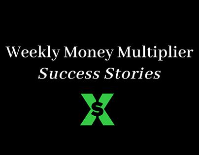 Weekly Money Multiplier Success Stories