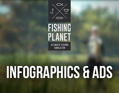 Fishing Planet: Infographics @ Ads