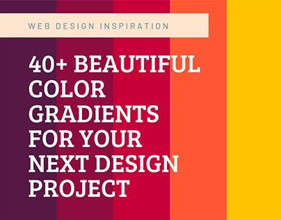 40+ Beautiful Color Gradients For Your Next Project