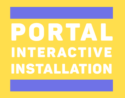 Portal Interactive Installation