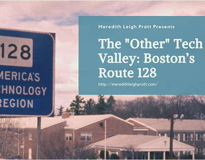 "The ""Other"" Tech Valley: Boston's Route 128"