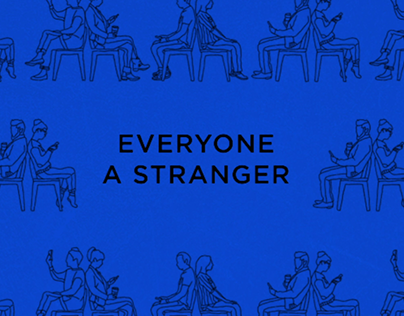 Everyone a Stranger